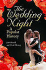 The Wedding Night: A Popular History by Chris Filstrup, Jane Merrill (Hardback, 2011)
