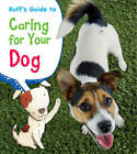 Ruff's Guide to Caring for Your Dog by Anita Ganeri (Hardback, 2013)