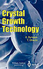 Crystal Growth Technology by Kullaiah Byrappa, Tadashi Haber (Hardback, 2003)