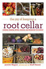 The Joy of Keeping a Root Cellar: Canning, Freezing, Drying, Smoking and Preserving the Harvest by Jennifer Megyesi (Paperback, 2010)
