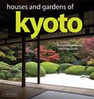 Houses and Gardens of Kyoto by Akihiko Seki, Thomas Daniell (Hardback, 2010)