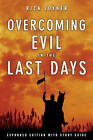 Overcoming Evil in the Last Days (Expanded) by Rick Joyner (Paperback, 2009)