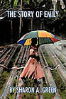 The Story of Emily by Sharon A. Green (Paperback, 2011)