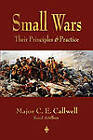 Small Wars: Their Principles and Practice by C E Callwell (Paperback / softback, 2010)