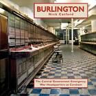 Burlington: The Central Government Emergency War Headquarters at Corsham by Nick Catford (Hardback, 2012)