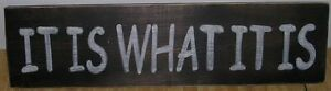 """Hand Painted """"IT IS WHAT IT IS"""" WOOD SIGN CUSTOM COLORS"""