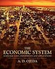 The Economic System: Economic Laws, Experiments and Applications by A D Ojeda (Paperback / softback, 2011)
