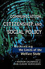 Communication, Citizenship, and Social Policy: Rethinking the Limits of the Welfare State by Rowman & Littlefield (Paperback, 1999)