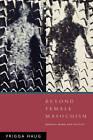 Beyond Female Masochism by Frigga Haug (Paperback, 1992)