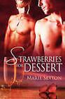Strawberries for Dessert by Marie Sexton (Paperback / softback, 2010)