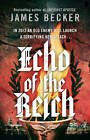 Echo of the Reich: A Chris Bronson Thriller by James Becker (Paperback, 2012)