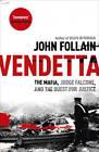 Vendetta: The Mafia, Judge Falcone and the Quest for Justice by John Follain (Paperback, 2012)