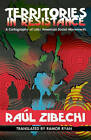 Territories In Resistance: A Cartography of Latin American Social Movements by Raul Zibechi (Paperback, 2012)
