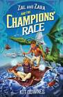 Zal and Zara and the Champions' Race by Kit Downes (Paperback, 2012)
