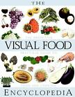 Visual Food Encyclopedia: The Definitive Practical Guide to Food and Cooking by John Wiley & Sons Inc (Hardback, 1996)
