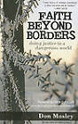 Faith Beyond Borders: Doing Justice in a Dangerous World by Don Mosley, Joyce Hollyday (Paperback, 2010)