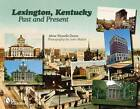 Lexington, Kentucky: Past and Present by Alma Wynelle Deese (Paperback, 2009)