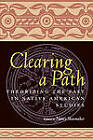 Clearing a Path: Theorizing the Past in Native American Studies by Nancy Shoemaker (Paperback, 2001)