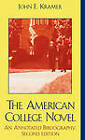 The American College Novel: An Annotated Bibliography by John E. Kramer (Hardback, 2003)