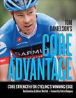 Tom Danielson's Core Advantage: Core Strength for Cycling's Winning Edge by Allison Westfahl, Tom Danielson (Paperback, 2013)
