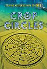 Crop Circles by Jane M. Bingham (Paperback, 2013)
