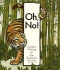 Oh, No! by Eric Rohmann, Candace Fleming (Hardback, 2012)