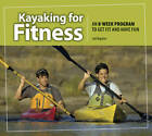 Kayaking for Fitness by Jodi Bigelow (Paperback, 2008)