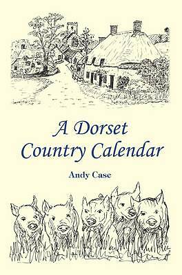 (Very Good)-A Dorset Country Calendar (Paperback)-Case, Andy-1906651124
