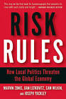Risk Rules: How Local Politics Threaten the Global Economy by Marvin Zonis, Dan Lefkovitz, Sam Wilkin, Joseph Yackley (Paperback, 2011)