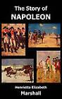 The Story of Napoleon by Henrietta Elizabeth Marshall (Hardback, 2010)