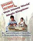 InsideScoop(R) To Walt Disney World(R) Magic Kingdom(R) by Patrick Corley, Bruce Moran, Paula Brown (Paperback, 2008)