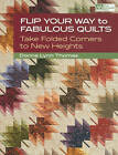Flip Your Way to Fabulous Quilts by Donna Lynn Thomas (Paperback, 2011)