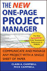 The New One-Page Project Manager: Communicate and Manage Any Project with a Single Sheet of Paper by Clark A. Campbell, Mick Campbell (Paperback, 2013)