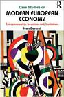 Case Studies on Modern European Economy: Entrepreneurship, Inventions, and Institutions by Ivan T. Berend (Paperback, 2013)