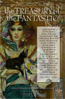The Treasury of the Fantastic: Romanticism to Early Twentieth Century Literature by Tachyon Publications (Paperback, 2013)