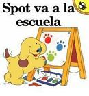 Spot Goes to School: Spot Va A by Eric Hill (Paperback, 1998)