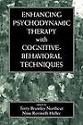 Enhancing Psychodynamic Therapy with Cognitive-Behavioral Techniques by Jason Aronson Inc. Publishers (Hardback, 1998)