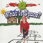 What is Space? by Susan Markowitz Meredith (Paperback, 2009)