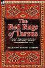 The Red Rugs of Tarsus: A Lady's Experiences in Turkey at the Time of the Armenian Persecutions 1909-1914 by Helen Davenport Gibbons (Hardback, 2012)