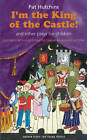 I'm the King of the Castle: Three Plays: I'm the King of the Castle - the Tale of Thomas Meade - Sam Smith,Crime Buster by Pat Hutchins (Paperback, 2004)