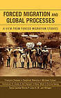 Forced Migration and Global Processes: A View from Forced Migration Studies by Lexington Books (Hardback, 2005)