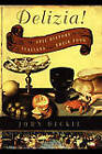 The Delizia!: The Epic History of the Italians and Their Food by John Dickie (Paperback, 2010)