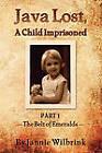 Java Lost, a Child Imprisoned: The Belt of Emeralds by Jannie Wilbrink (Paperback / softback, 2010)