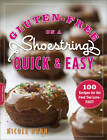 Gluten-Free on a Shoestring Quick and Easy: 100 Recipes for the Food You Love--Fast! by Nicole Hunn (Paperback, 2012)