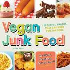 Vegan Junk Food: 225 Sweet, Salty, and Scrumptious Treats for the Ultimate Pig-Out! (Pig Not Included) by Lane Gold (Paperback, 2012)