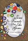 Some Friends Are Like Gems by Gertrude Taylor-Jaghai (Paperback / softback, 2012)