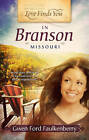 Love Finds You in Branson, Missouri by Gwen Ford Faulkenberry (Paperback / softback)
