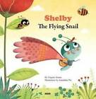 Shelby the Flying Snail by Virginie Hanna (Paperback, 2012)
