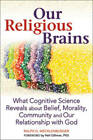 Our Religious Brains: What Cognitive Science Reveals About Belief, Morality, Community and Our Relationship with God by Ralph D. Mecklenburger (Hardback, 2012)