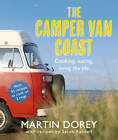 The Camper Van Coast: Cooking, Eating, Living the Life by Martin Dorey, Sarah Randell (Paperback, 2012)